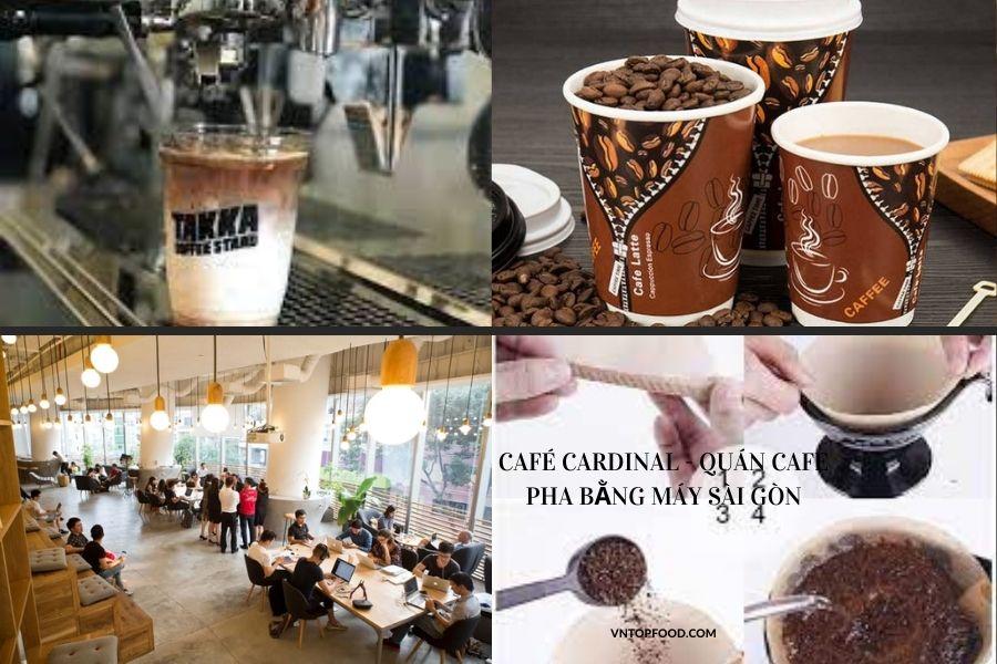 Café Cardinal - Quán cafe pha bằng máy Sài Gòn