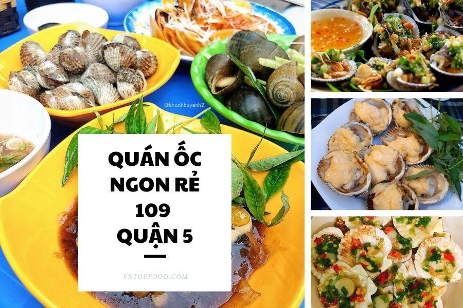 Quán ốc 109 địa điểm ăn ốc không thể bỏ qua ở quận 4 Sài Gòn
