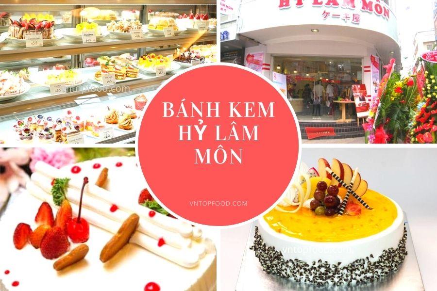 Bánh kem Hỷ Lâm Môn - Tiệm bánh kem gần đây được yêu thích nhất Tp. HCM