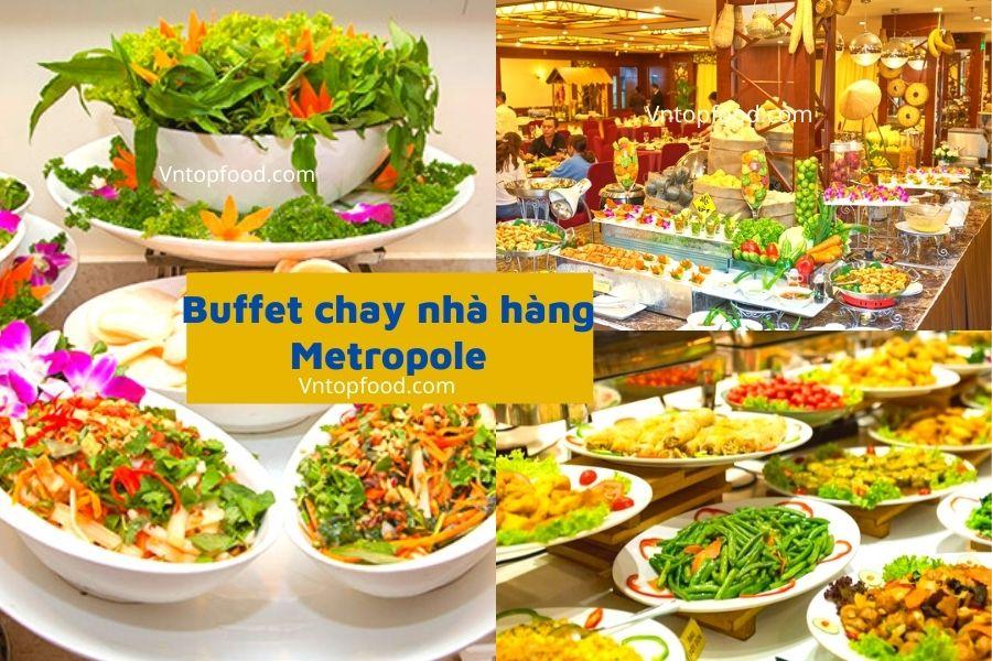 Buffet chay nhà hàng Metropole - Địa điểm ăn buffet chay ngon tại quận 3