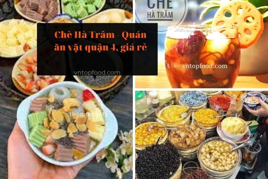 Chè Hà Trâm - Quán ăn vặt quận 4, giá rẻ