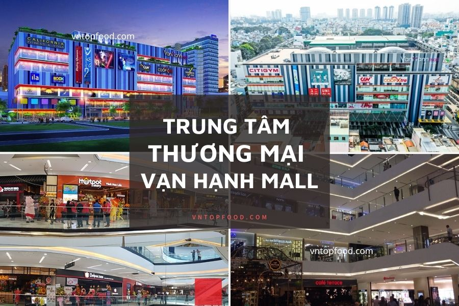 Địa điểm mua sắm giải trí vạn hạnh mall gần tphcm