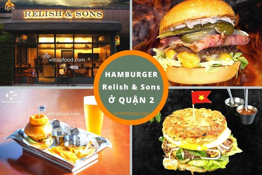 Hamburger Relish và sons nổi tiếng quận 2