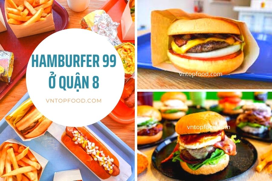 Quán hamburger 99 gần quận 8 nhất