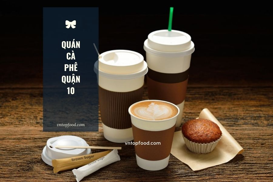 Quán cà phê gần đây có ship giao tận nơi quận 10