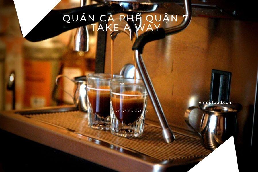 Quán cà phê gần đây có ship giao tận nơi quận 7